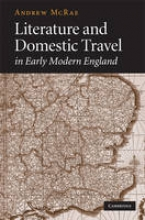 McRae, Andrew Literature and Domestic Travel in Early Modern England