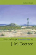 Head, Dominic The Cambridge Introduction to J. M. Coetzee