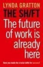 Lynda Gratton The Shift