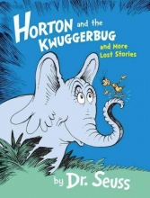 Dr. Seuss Horton and the Kwuggerbug and More Lost Stories