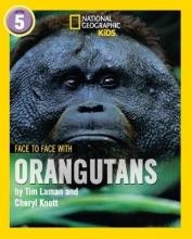 Tim Laman,   Cheryl Knott Face to Face with Orangutans