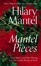 Hilary Mantel , Mantel Pieces