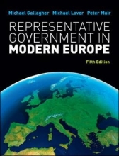 Michael Gallagher,   Michael Laver,   Peter Mair Representative Government in Modern Europe