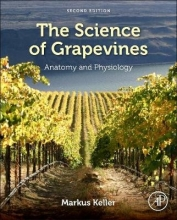 Markus (Irrigated Agriculture Research and Extension Center, Washington State University, Prosser, WA, USA) Keller The Science of Grapevines