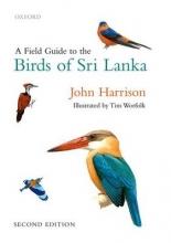 John Harrison,   Tim Worfolk A Field Guide to the Birds of Sri Lanka