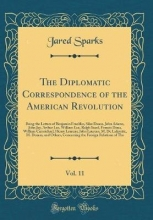 Sparks, Jared The Diplomatic Correspondence of the American Revolution, Vol. 11