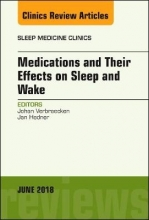 Johan, MD Verbraecken,   Jan, MD Hedner Medications and their Effects on Sleep and Wake, An Issue of Sleep Medicine Clinics