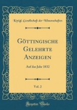 Königl. Gesellschaft De Wissenschaften, Göttingische Gelehrte Anzeigen, Vol. 2