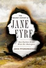 John (Georgetown University) Pfordresher The Secret History of Jane Eyre