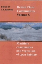 J. S. Rodwell British Plant Communities: Volume 5, Maritime Communities and Vegetation of Open Habitats