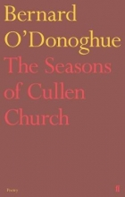Bernard O`Donoghue The Seasons of Cullen Church
