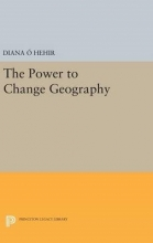 Diana O`Hehir The Power to Change Geography
