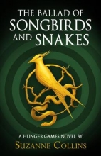 Suzanne Collins The Ballad of Songbirds and Snakes (A Hunger Games Novel)