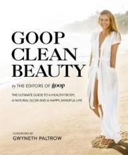 The Editors of Goop Goop Clean Beauty