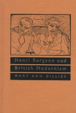 Gillies, Mary Ann Henri Bergson and British Modernism