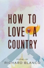Richard Blanco How to Love a Country