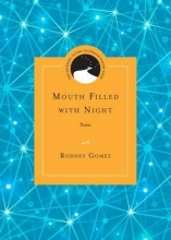 Gomez, Rodney Mouth Filled with Night