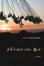 Mojtabai, A. G. Shine on Me