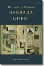 Guest, Barbara The Collected Poems of Barbara Guest