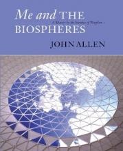 John Allen Me and the Biospheres