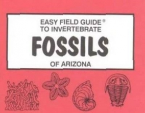 Sharon Nelson,   Richard Nelson Easy Field Guide to Invertebrate Fossils of Arizona