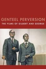 Horrocks, Chris Genteel Perversion - The Films of Gilbert and George