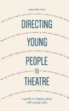 Lane, Samantha Directing Young People in Theatre