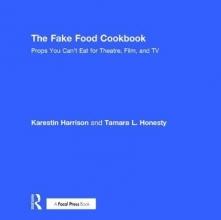 Harrison, Karestin,   Honesty, Tamara L. The Fake Food Cookbook