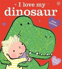 Andreae, Giles I Love My Dinosaur
