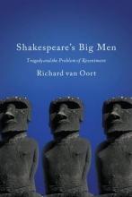 Van Oort, Richard Shakespeare`s Big Men