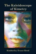 Evans-reed, Kimberley The Kaleidoscope of Kimetry