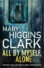 Clark, Mary Higgins Clark*All By Myself, Alone