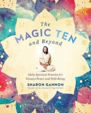 Sharon (Sharon Gannon) Gannon The Magic Ten and Beyond