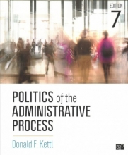 Kettl, Donald F.,   Goodsell, Charles T. Politics of the Administrative Process + Public Servants Studied in Image and Essay