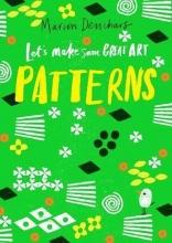 Marion Deuchars , Let`s Make Some Great Art: Patterns