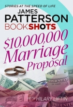 Patterson, James $10,000,000 Marriage Proposal