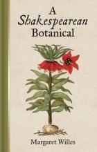 Willes, Margaret Shakespearean Botanical