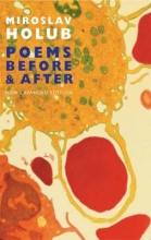 Miroslav Holub Poems Before and After