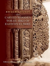 Yaniv, Bracha Carved Wooden Torah Arks of Eastern Europe