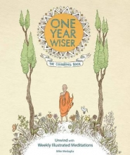 Mike Medaglia One Year Wiser: The Colouring Book: Unwind With Weekly Illustrate