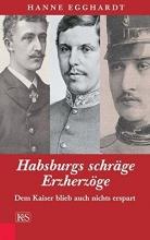 Egghardt, Hanne Habsburgs schräge Erzherzöge