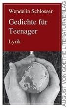 Schlosser, Wendelin Gedichte f�r Teenager