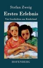 Stefan Zweig Erstes Erlebnis