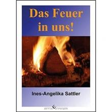 Sattler, Ines-Angelika Das Feuer in uns