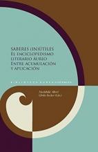 Saberes (in)�tiles : el enciclopedismo literario �ureo entre acumulaci�n y aplicaci�n