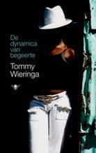 Tommy  Wieringa De dynamica van begeerte