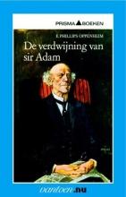 E.  Phillips Oppenheim Vantoen.nu Verdwijning van sir Adam