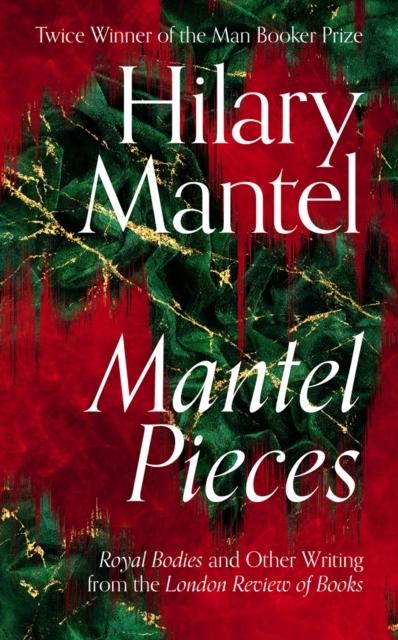Hilary Mantel,Mantel Pieces