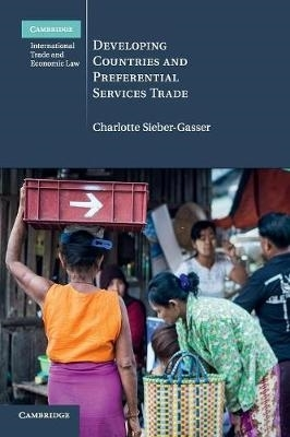 Charlotte Sieber-Gasser,Developing Countries and Preferential Services Trade