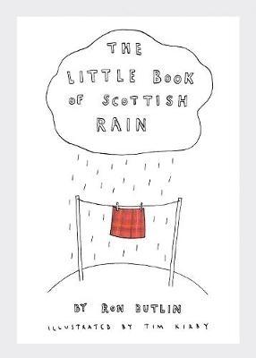 Ron Butlin,   Tim Kirby,The Little Book of Scottish Rain